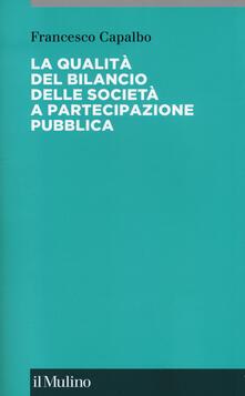 La qualità del bilancio delle società a partecipazione pubblica - Francesco Capalbo - copertina