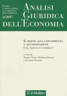 Ristorantezintonio.it Analisi giuridica dell'economia (2017). Vol. 2: danno alla concorrenza e all'innovazione. Uno, nessuno o centomila?, Il. Image