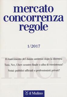 Mercato concorrenza regole   (2017). Vol. 1 - copertina