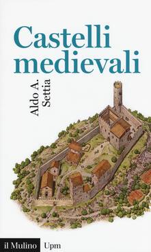 Castelli medievali - Aldo A. Settia - copertina