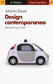 Design contemporaneo. Istruzioni per l'uso - Alberto Bassi - copertina