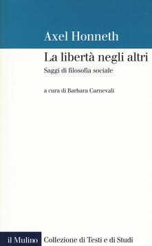 La libertà negli altri. Saggi di filosofia sociale.pdf