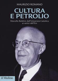Cultura e petrolio. Marcello Boldrini dallUniversità Cattolica ai vertici dellEni.pdf