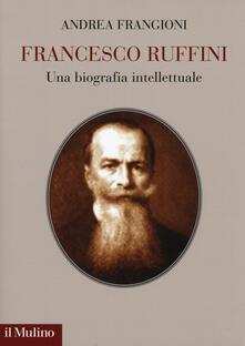 Francesco Ruffini. Una biografia intellettuale - Andrea Frangioni - copertina