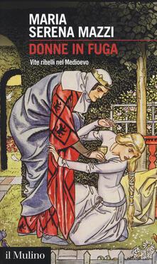 Donne in fuga. Vite ribelli nel Medioevo.pdf