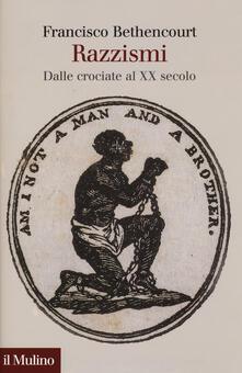 Razzismi. Dalle crociate al XX secolo - Francisco Bethencourt - copertina