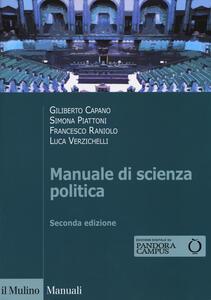 Libro Manuale di scienza politica. Con Contenuto digitale per download e accesso on line Giliberto Capano Simona Piattoni Francesco Raniolo