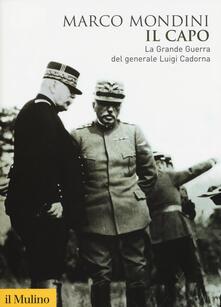 Camfeed.it Il capo. La grande guerra del generale Luigi Cadorna Image