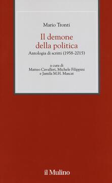 Filippodegasperi.it Il demone della politica. Antologia di scritti (1958-2015) Image