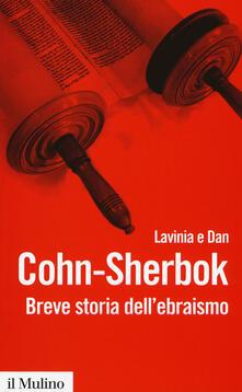 Breve storia dell'ebraismo - Lavinia Cohn Sherbok,Dan Cohn Sherbok - copertina