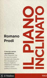 Libro Il piano inclinato Romano Prodi