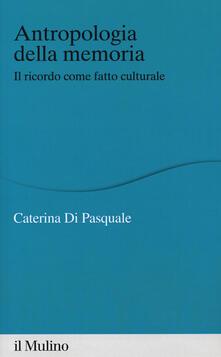 Antropologia della memoria. Il ricordo come fatto culturale.pdf