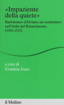 Parcoarenas.it Impaziente della quiete. Bartolomeo d'Alviano, un condottiero nell'Italia del Rinascimento (1455-1515) Image
