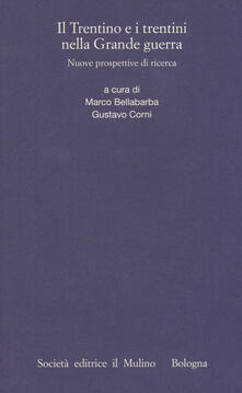 Premioquesti.it Il Trentino e i trentini nella Grande Guerra. Nuove prospettive di ricerca Image