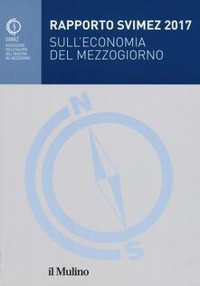 Rapporto Svimez 2017 sulleconomia del Mezzogiorno.pdf