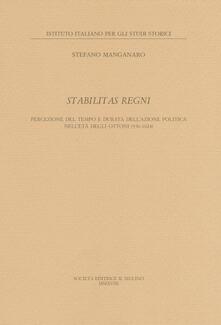 Librisulladiversita.it Stabilitas regni. Stabilitas regni Percezione del tempo e durata dell'azione politica nell'età degli Ottoni Image