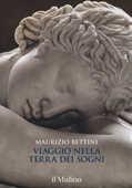 Libro Viaggio nella terra dei sogni. Ediz. a colori Maurizio Bettini