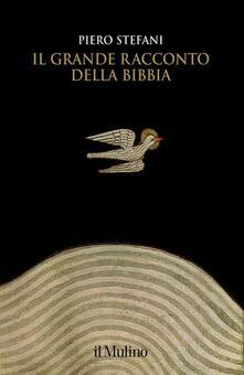 Il grande racconto della Bibbia - Piero Stefani - copertina