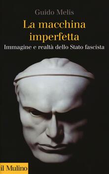 Camfeed.it La macchina imperfetta. Immagine e realtà dello Stato fascista Image