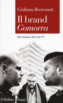 Il brand «Gomorra». Dal romanzo alla serie tv - Giuliana Benvenuti - copertina