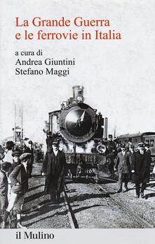 La Grande Guerra e le ferrovie in Italia - copertina