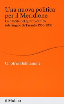 Camfeed.it Una nuova politica per il Meridione. La nascita del quarto centro siderurgico di Taranto (1955-1960) Image