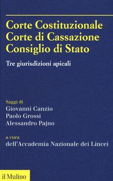 Corte Costituzionale, Corte di Cassazione. Consiglio di Stato. Tre giurisdizioni apicali.pdf