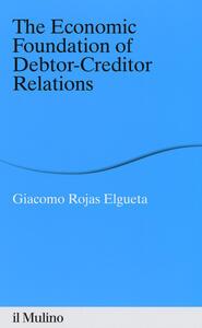Libro The economic foundation of debtor-creditor relations  Giacomo Rojas Elgueta