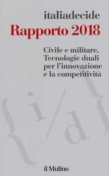 Listadelpopolo.it Rapporto 2018. Civile e militare. Tecnologie duali per l'innovazione e la competitività Image