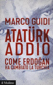 Charun.it Atatürk addio. Come Erdogan ha cambiato la Turchia Image