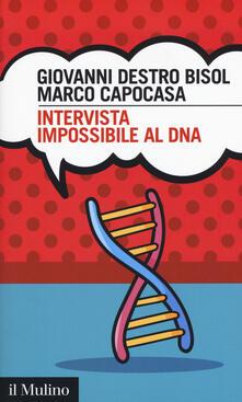 Intervista impossibile al DNA - Giovanni Destro Bisol,Marco Capocasa - copertina