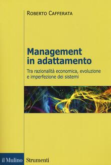 Management in adattamento. Tra razionalità economica, evoluzione e imperfezione dei sistemi.pdf