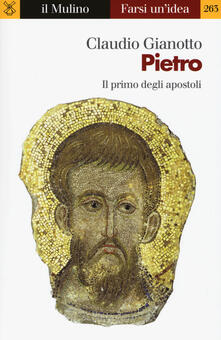 Pietro. Il primo degli apostoli - Claudio Gianotto - copertina