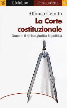Lpgcsostenible.es La Corte costituzionale. Quando il diritto giudica la politica Image