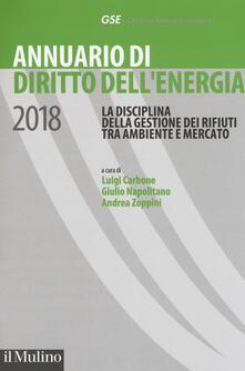 Squillogame.it Annuario di diritto dell'energia 2018. La disciplina della gestione dei rifiuti tra ambiente e mercato Image