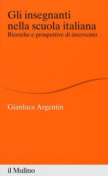 Gli insegnanti nella scuola italiana. Ricerche e prospettive di intervento.pdf