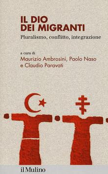 3tsportingclub.it Il dio dei migranti. Pluralismo, conflitto, integrazione Image