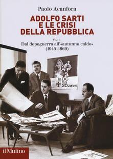 Winniearcher.com Adolfo Sarti e le crisi della Repubblica. Vol. 1: Dal dopoguerra all'«autunno caldo» (1945-1969). Image