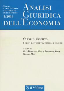 Amatigota.it Analisi giuridica dell'economia (2018). Vol. 1: Oltre il profitto. I nuovi rapporti tra impresa e sociale. Image