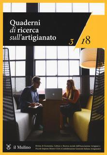 Quaderni di ricerca sullartigianato (2018). Vol. 3.pdf