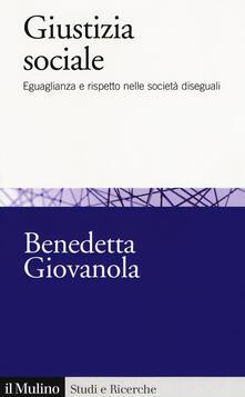 Giustizia sociale. Eguaglianza e rispetto nelle società diseguali.pdf