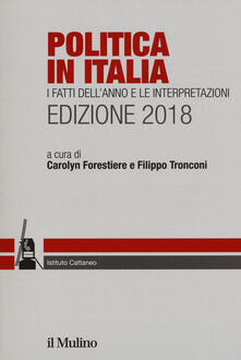 Politica in Italia. I fatti dellanno e le interpretazioni (2018).pdf