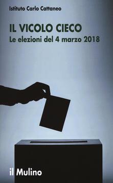 Il vicolo cieco. Le elezioni del 4 marzo 2018.pdf
