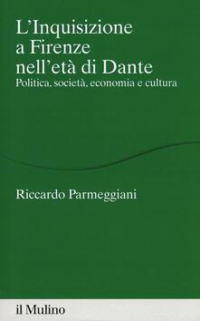 Mercatinidinataletorino.it L' Inquisizione a Firenze nell'età di Dante. Politica, società, economia e cultura Image