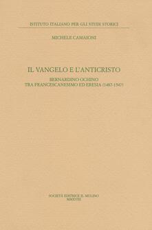 Winniearcher.com Il Vangelo e l'anticristo. Bernardino Ochino tra francescanesimo ed eresia (1487-1547) Image