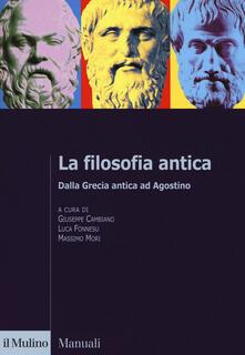 La filosofia antica. Dalla Grecia antica ad Agostino.pdf