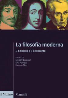 Libro La filosofia moderna. Il Seicento e il Settecento