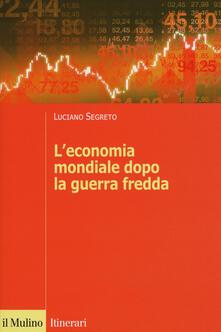 L economia mondiale dopo la guerra fredda.pdf