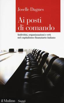 Ai posti di comando. Individui, organizzazioni e reti nel capitalismo finanziario italiano.pdf