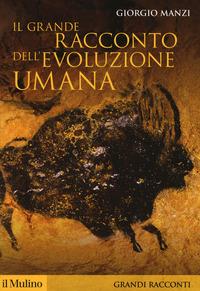 Il Il grande racconto dell'evoluzione umana - Manzi Giorgio - wuz.it